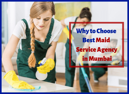 Choose Best Maid Services Agency in Mumbai
