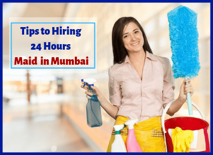 Checklist to Select Maid Agency in Mumbai