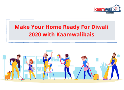 Make Your Home Ready For Diwali 2020 with Kaamwalibais