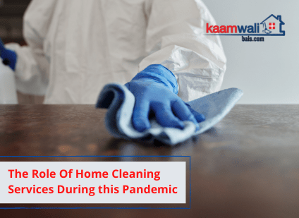 The Role Of Home Cleaning Services During this Pandemic