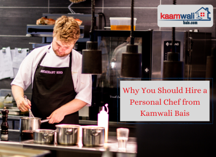 Why Should You Hire a Personal Chef from Kaamwali Bais?